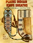 Plains Indian Knife Sheaths: Material...