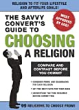 Knock Knock Bks (ed) The Savvy Convert's Guide to Choosing a Religion: Compare and Contrast Before You Commit