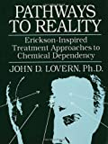 img - for Pathways To Reality: Erickson-Inspired Treatment Aproaches To Chemical dependency book / textbook / text book