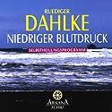 Niedriger Blutdruck Hörbuch von Ruediger Dahlke Gesprochen von: Ruediger Dahlke