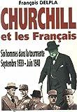 img - for Churchill et les Francais: Six hommes dans la tourmente, septembre 1939-juin 1940 (French Edition) book / textbook / text book