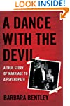 A Dance With the Devil: A True Story...