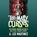 Too Many Curses | A. Lee Martinez
