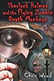 img - for Sherlock Holmes and the Flying Zombie Death Monkeys book / textbook / text book