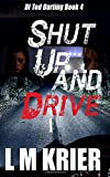 img - for Shut Up and Drive: DI Ted Darling Book 4 (Volume 4) book / textbook / text book