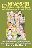Ed Solomonson TV's M*A*S*H: The Ultimate Guide Book