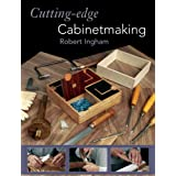 Cutting-edge Cabinetmakingby Robert Ingham