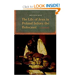 The Life of Jews in Poland before the Holocaust: A Memoir Ben-Zion Gold