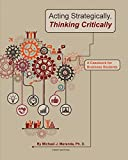 img - for Acting Strategically, Thinking Critically: A Casebook for Business Students book / textbook / text book