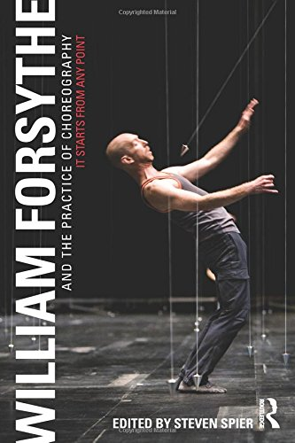 William Forsythe and the Practice of Choreography PDF