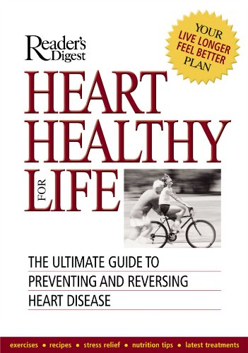 Heart Healthy For Life: The Ultimate Guide To Preventing And Reversing Heart Disease