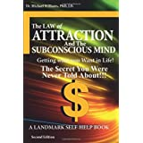 The Law of Attraction and the Subconscious Mind - 2nd Edition ~ Michael J. Williams
