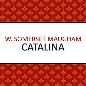 Catalina | [W. Somerset Maugham]