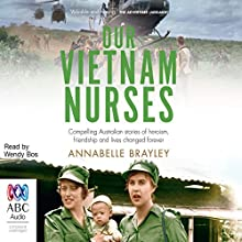 Our Vietnam Nurses Audiobook by Annabelle Brayley Narrated by Wendy Bos