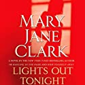 Lights Out Tonight (       UNABRIDGED) by Mary Jane Clark Narrated by Isabel Keating