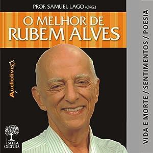 O Melhor de Rubem Alves - Vida e Morte Audiobook