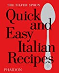 The Silver Spoon Quick and Easy Itali...