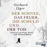 Der Schnee, das Feuer, die Schuld und der Tod | Gerhard Jäger