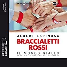 Braccialetti rossi: Il Mondo giallo Audiobook by Albert Espinosa Narrated by Marco Mete