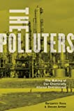 The Polluters : The Making of Our Chemically Altered Environment