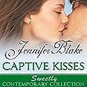 Captive Kisses (       UNABRIDGED) by Jennifer Blake Narrated by Robin Miles