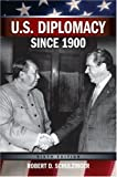 By Robert D. Schulzinger - U. S. Diplomacy since 1900: 6th (sixth) Edition