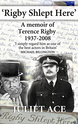 Rigby Shlept Here: A Memoir of Terence Rigby (1937-2008)