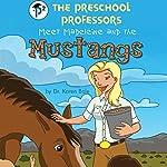 The Preschool Professors Meet Madeleine and the Mustangs | Karen Bale