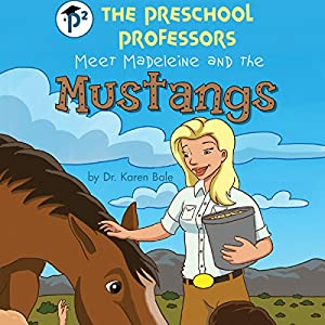The Preschool Professors Meet Madeleine and the Mustangs Audiobook
