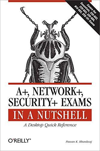 A+, Network+, Security+ Exams in a Nutshell [Bhardwaj, Pawan K.] (Tapa Blanda)