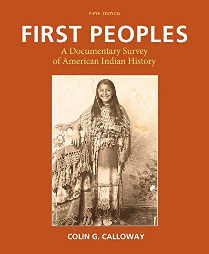 colin calloway Buy first peoples by colin calloway isbn 9781457696244 145769624x 5th edition or 2015 edition first peoples: a documentary survey of american indian history 3th (third) edition colin calloway.