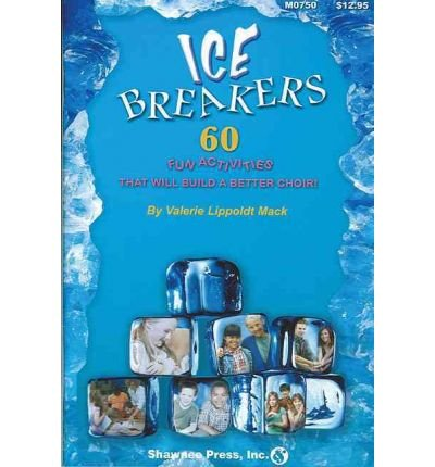 ice-breakers-60-fun-activities-to-build-a-better-choir-author-valerie-lippoldt-mack-published-on-sep