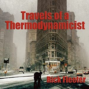 Travels of a Thermodynamicist | [Rick Fleeter]