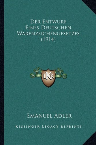 Der Entwurf Eines Deutschen Warenzeichengesetzes (1914)