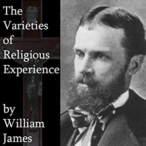 The Varieties of Religious Experience (       UNABRIDGED) by William James Narrated by Jim Killavey