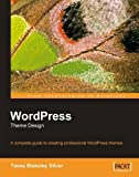 WordPress Theme Design: A Complete Guide to Creating Professional WordPress Themes
