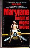 Maryjane Tonight at Angels Twelve (0446782955) by Caidin, Martin
