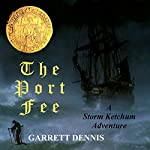 The Port Fee: A Storm Ketchum Adventure | Garrett Dennis