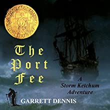 The Port Fee: A Storm Ketchum Adventure Audiobook by Garrett Dennis Narrated by Ward Paxton
