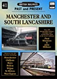 Paul Shannon Manchester and South Lancashire (British Railways Past & Present)