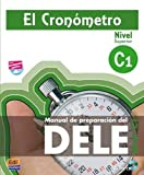 El Cronometro C1 / The Timer: Manual de preparacion del DELE / Student's Book for the DELE Preparation. Level C1 (Spanish Edition)