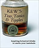 img - for Kew's Teas, Tonics and Tipples: Inspiring Botanical Drinks to Excite Your Tastebuds book / textbook / text book