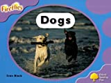 Oxford Reading Tree: Level 1+: Fireflies: Dogs (Ort Stage 1 Dogs) Ivan Black