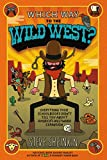 img - for Which Way to the Wild West?: Everything Your Schoolbooks Didn't Tell You About Westward Expansion book / textbook / text book