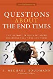 Questions about the End Times: The 100 Most Frequently Asked Questions about the End Times