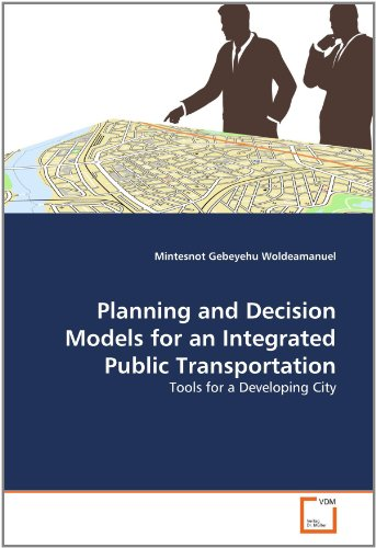 Planning and Decision Models for an Integrated Public Transportation: Tools for a Developing City