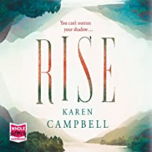 Rise (       UNABRIDGED) by Karen Campbell Narrated by Caroline Guthrie