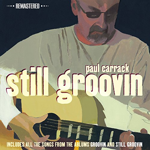 Paul Carrack - Still Groovin (Remastered Edition) - Zortam Music