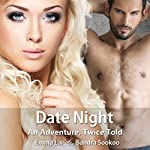 Date Night - An Adventure, Twice Told: Daring, Book 3 | Sandra Sookoo,Emma Lai