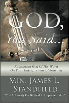 God, You Said . . .: Reminding God Of His Word On Your Entrepreneurial Journey